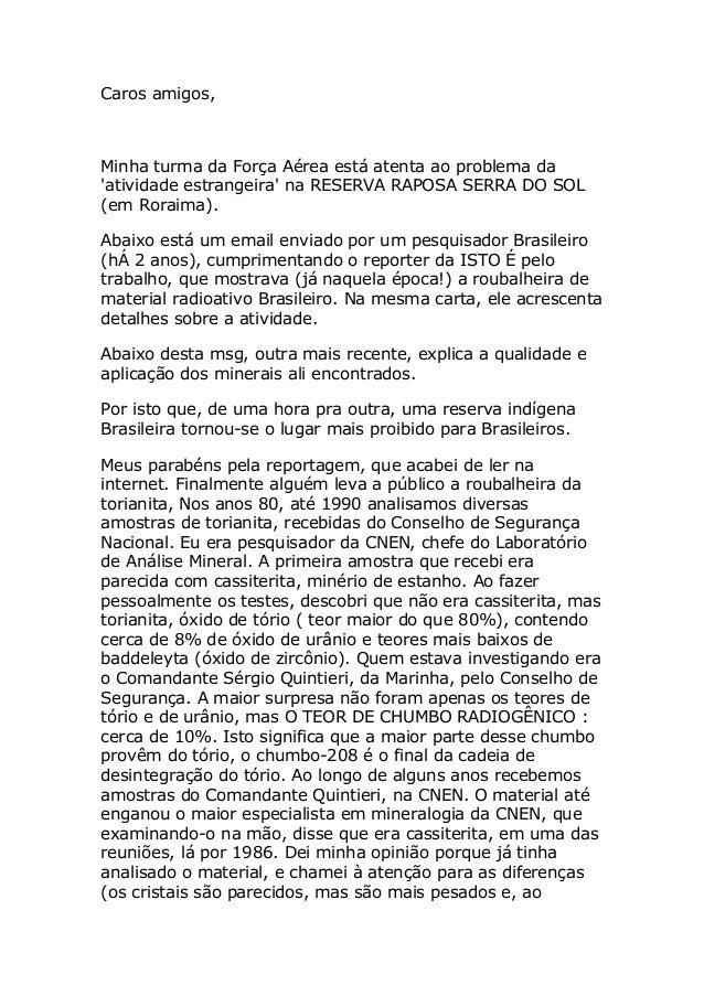Caros amigos,Minha turma da Força Aérea está atenta ao problema daatividade estrangeira na RESERVA RAPOSA SERRA DO SOL(em ...