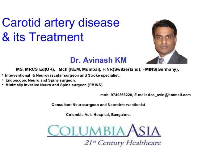 Carotid artery disease & its Treatment Dr. Avinash KM MS, MRCS Ed(UK), Mch (KEM, Mumbai), FINR(Switzerland), FMINS(Germany...
