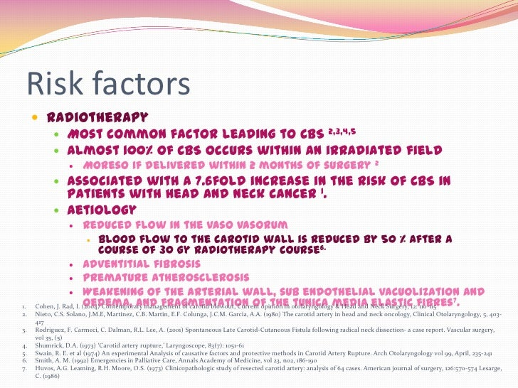 Risk factors      Radiotherapy         Most common factor leading to CBS 2,3,4,5         Almost 100% of CBS occurs with...