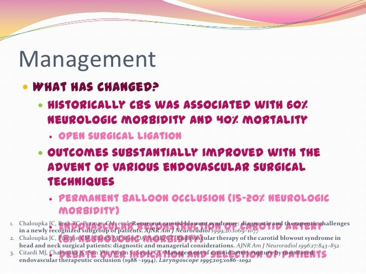 Management      What has changed?        Historically CBS was associated with 60%         neurologic morbidity and 40% m...