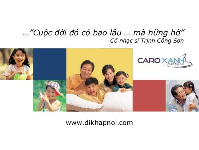 """…""""Cuộc đời đó có bao lâu … mà hững hờ""""                     Cố nhạc sĩ Trịnh Công Sơn          www.dikhapnoi.com"""