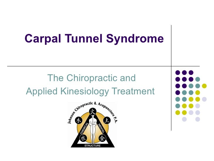 Carpal Tunnel Syndrome The Chiropractic and  Applied Kinesiology Treatment