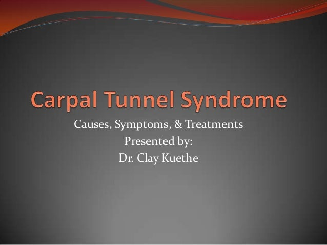 Causes, Symptoms, & Treatments Presented by: Dr. Clay Kuethe