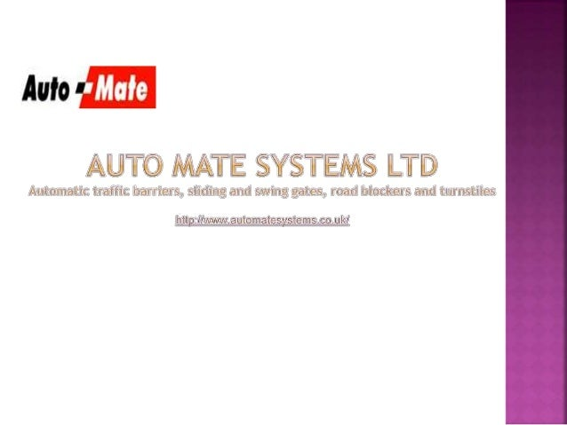  At Auto Mate Systems you can find car park barriers that efficiently control the traffic in your site according to your ...
