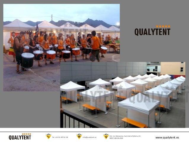 www.qualytent.esTel. +34 93 497 61 08 info@qualytent.es Pol. Ind. Bonavista, Cam� de la Peller�a, 36 08915 BADALONA