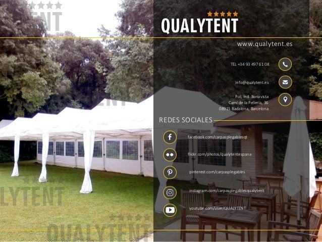 TEL +34 93 497 61 08 info@qualytent.es Pol. Ind. Bonavista Cam� de la Peller�a, 36 08915 Badalona, Barcelona facebook.com/...