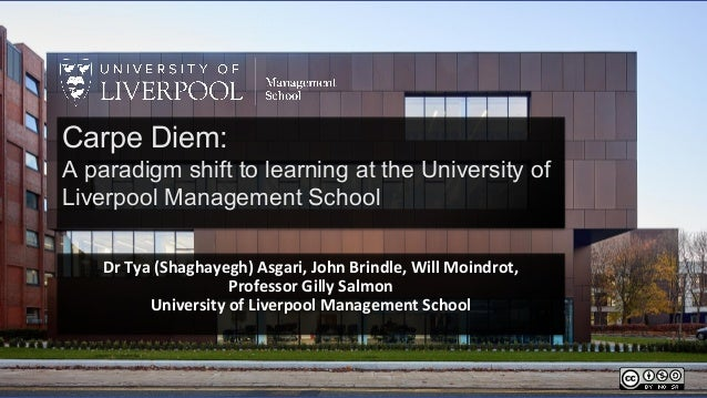 Dr Tya (Shaghayegh) Asgari, John Brindle, Will Moindrot, Professor Gilly Salmon University of Liverpool Management School ...