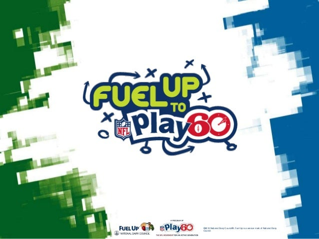 ©2013 National Dairy Council®. Fuel Up is a service mark of National Dairy Council.