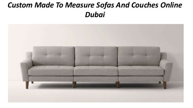 Miraculous Custom Made To Measure Sofas And Couches Online Dubai Download Free Architecture Designs Embacsunscenecom