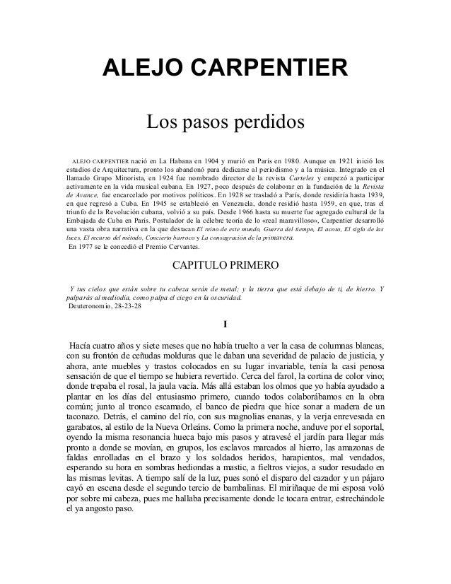 ALEJO CARPENTIER                            Los pasos perdidos   ALEJO CARPENTIER nació en La Habana en 1904 y murió en Pa...