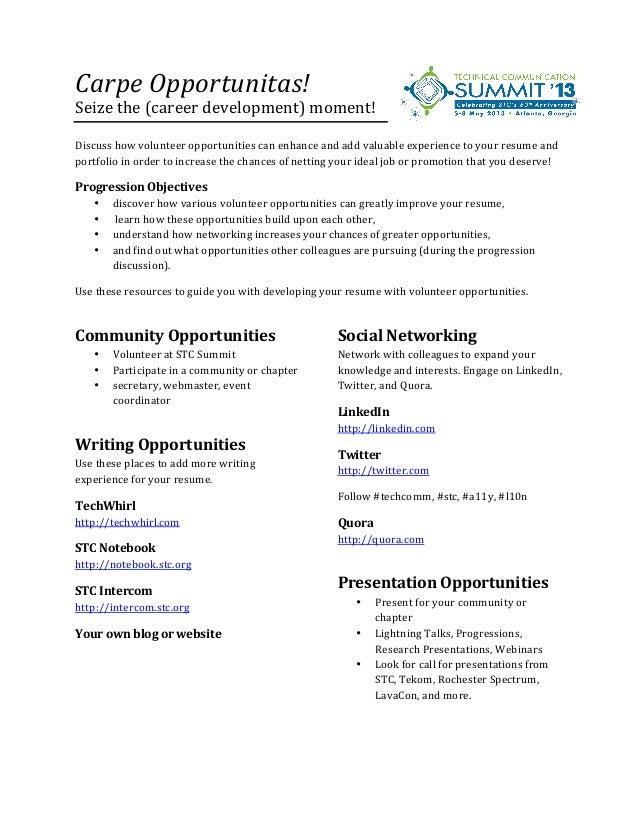 Carpe Opportunitas! Seize the (career development) moment!Discuss how volunteer opportunities can e...