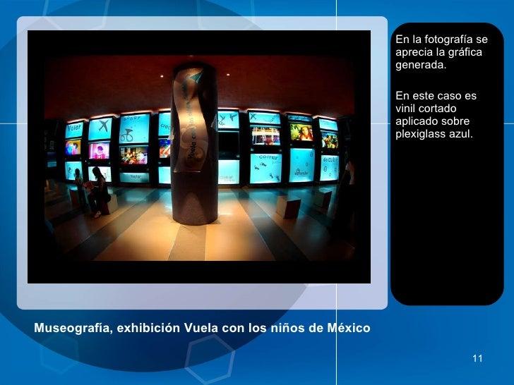Museografía, exhibición Vuela con los niños de México <ul><li>En la fotografía se aprecia la gráfica generada. </li></ul><...