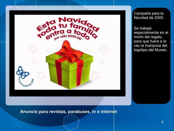 Anuncio para revistas, parabuses, tv e internet <ul><li>Campaña para la Navidad de 2005. </li></ul><ul><li>Se trabajó espe...