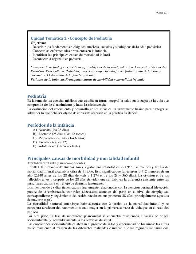 J.Conti 2014 Pediatría Es la rama de las ciencias médicas que estudia en forma integral la salud en la etapa de la vida qu...