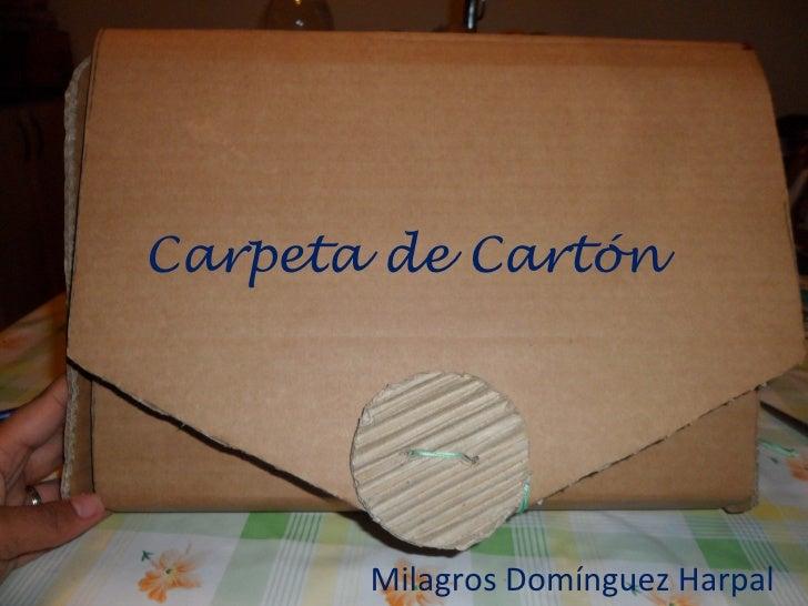 Carpeta de Cartón       Milagros Domínguez Harpal