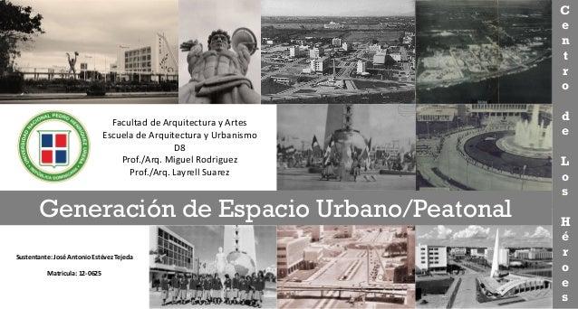 Facultad de Arquitectura y Artes Escuela de Arquitectura y Urbanismo D8 Prof./Arq. Miguel Rodriguez Prof./Arq. Layrell Sua...