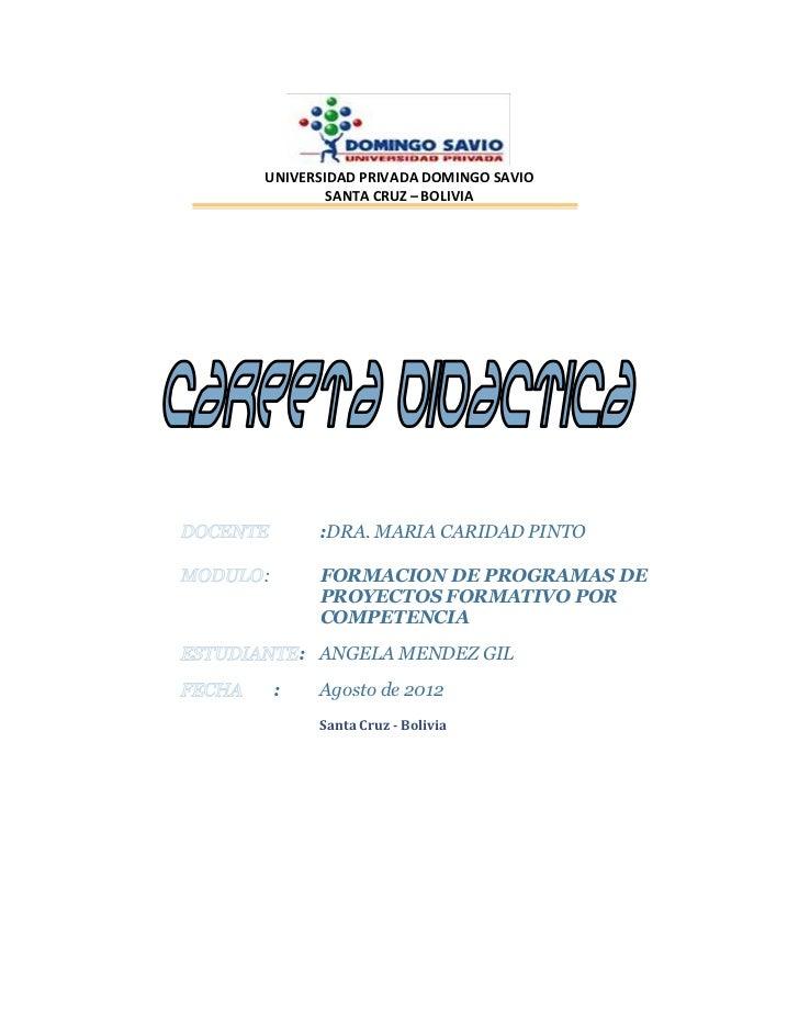 UNIVERSIDAD PRIVADA DOMINGO SAVIO        SANTA CRUZ – BOLIVIA         :DRA. MARIA CARIDAD PINTO:        FORMACION DE PROGR...