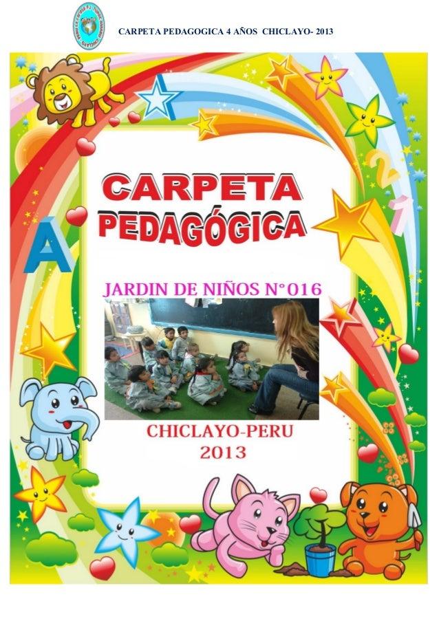 CARPETA PEDAGOGICA 4 AÑOS CHICLAYO- 2013  1