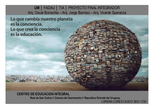 UM │ FADAU │ TIA │ PROYECTO FINAL INTEGRADOR Arq. Oscar Borrachia – Arq. Jorge Barroso – Arq. Vicente Speranza CENTRO DE E...