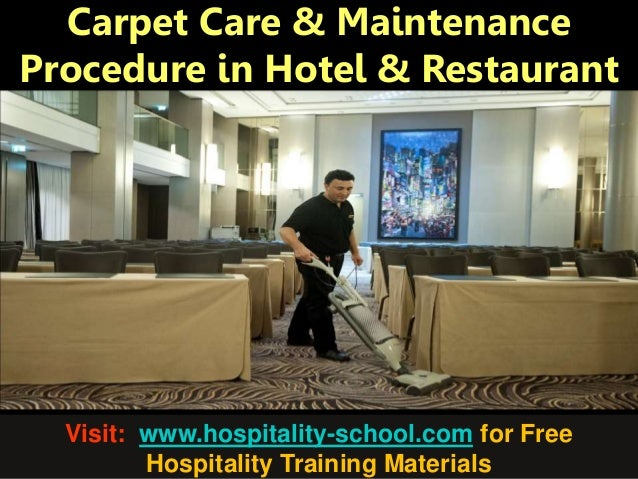 Carpet Care & Maintenance Procedure in Hotel & Restaurant Visit: www.hospitality-school.com for Free Hospitality Training ...