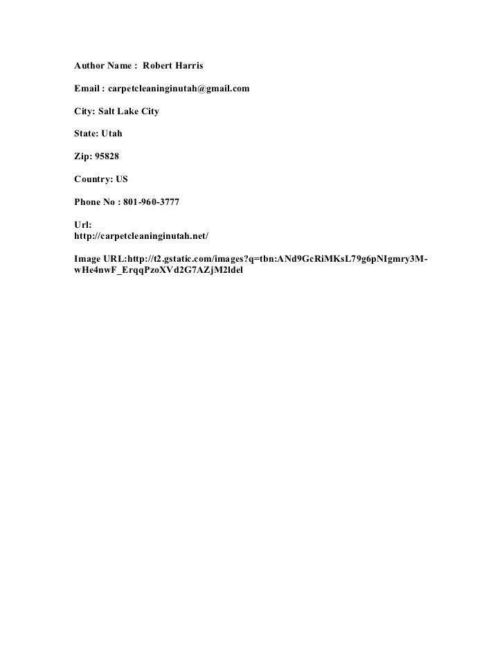 Author Name : Robert HarrisEmail : carpetcleaninginutah@gmail.comCity: Salt Lake CityState: UtahZip: 95828Country: USPhone...