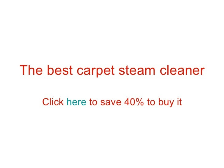 The best carpet steam cleaner Click  here  to save 40% to buy it