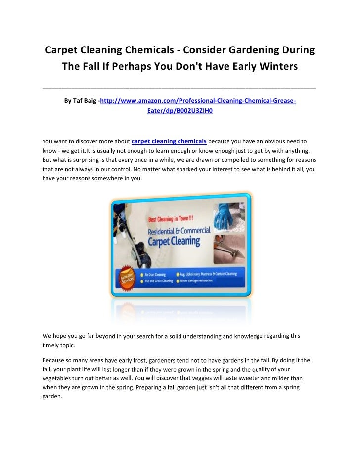 Carpet Cleaning Chemicals - Consider Gardening During    The Fall If Perhaps You Dont Have Early Winters__________________...