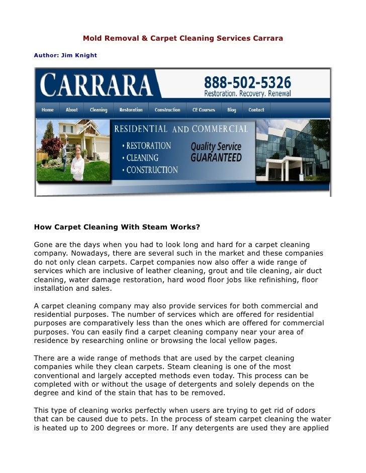 Mold Removal & Carpet Cleaning Services CarraraAuthor: Jim KnightHow Carpet Cleaning With Steam Works?Gone are the days wh...