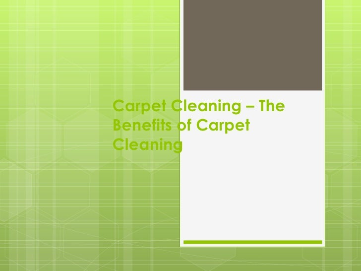 Carpet Cleaning – TheBenefits of CarpetCleaning