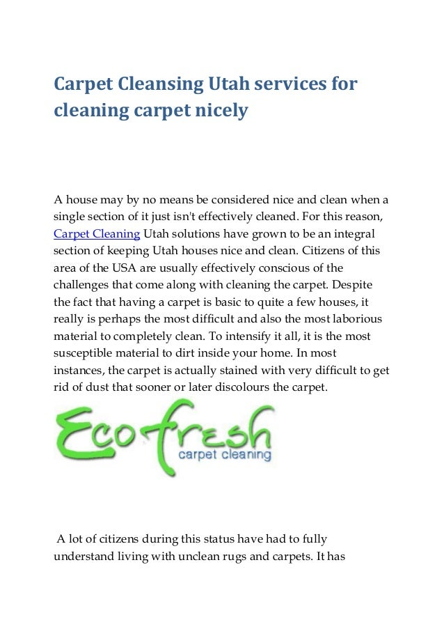 Carpet Cleansing Utah services for cleaning carpet nicely A house may by no means be considered nice and clean when a sing...