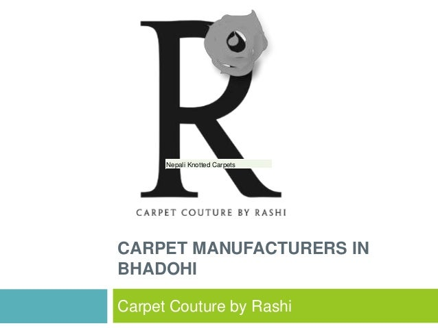 Carpet Couture by Rashi Nepali Knotted CarpetsNepali Knotted Carpets CARPET MANUFACTURERS IN BHADOHI