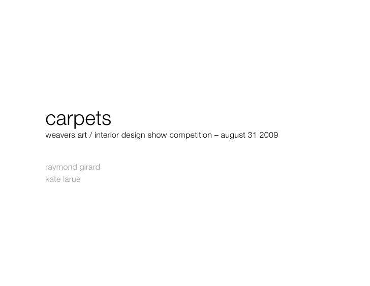 carpets! weavers art / interior design show competition – august 31 2009    raymond girard kate larue