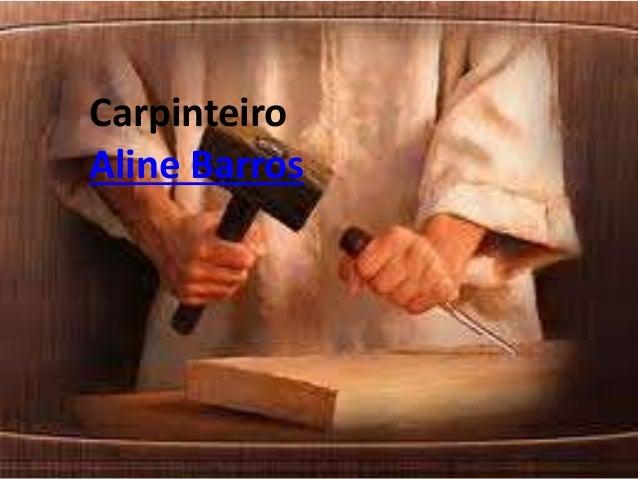 Carpinteiro Aline Barros
