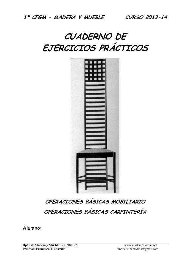 Dpto. de Madera y Mueble: 91 398 03 29 www.maderapaloma.com Profesor: Francisco J. Castrillo fabricacionamedida@gmail.com ...