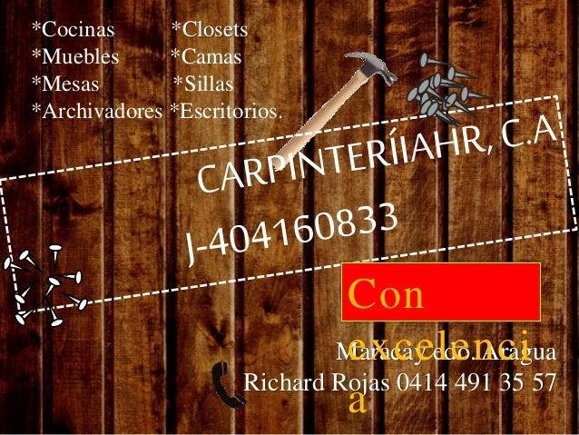 Maracay edo. Aragua Richard Rojas 0414 491 35 57 *Cocinas *Closets *Muebles *Camas *Mesas *Sillas *Archivadores *Escritori...