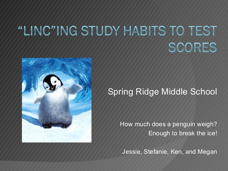 Spring Ridge Middle School  How much does a penguin weigh?          Enough to break the ice!   Jessie, Stefanie, Ken, and ...