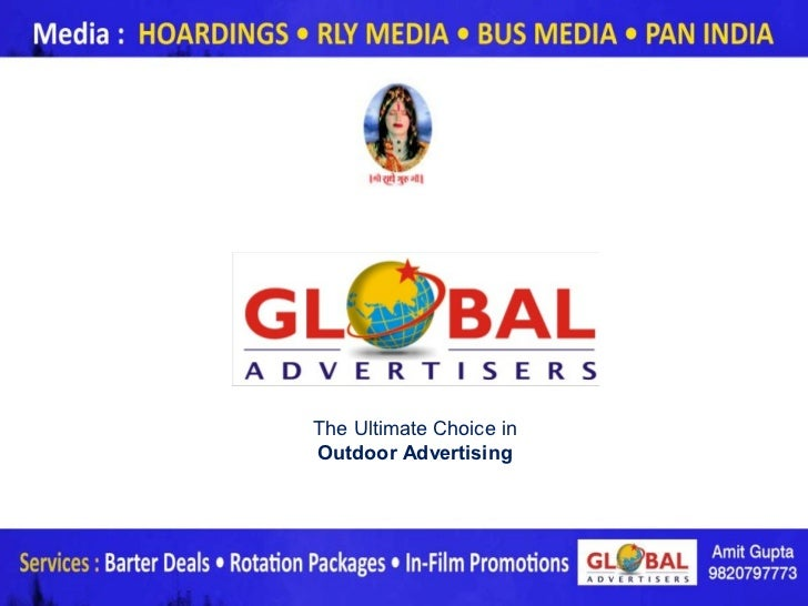 The Ultimate Choice inOutdoor Advertising                         www.globaladvertisers.in