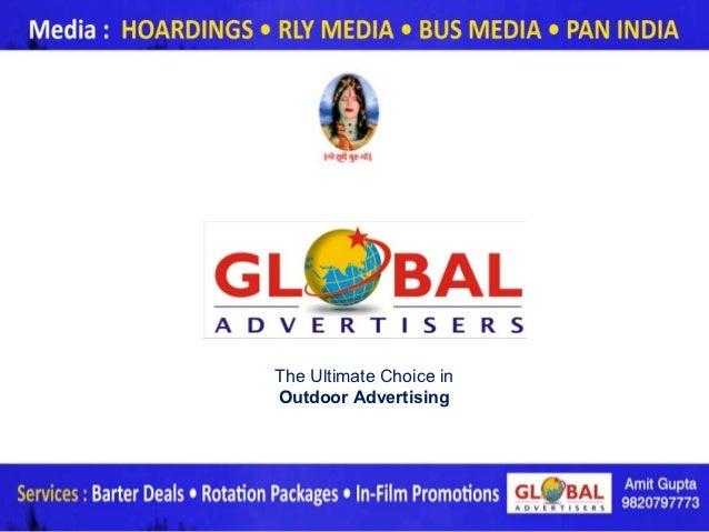 The Ultimate Choice inOutdoor Advertising                         www.globaladvertisers.in
