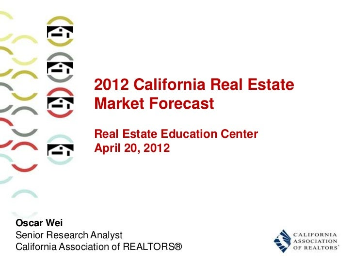 2012 California Real Estate                Market Forecast                Real Estate Education Center                Apri...