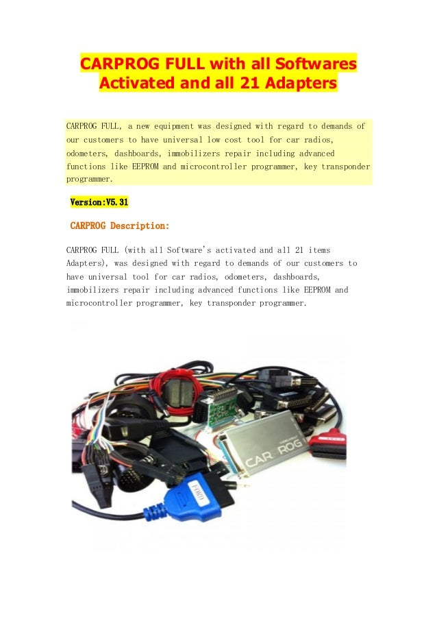 CARPROG FULL with all Softwares Activated and all 21 Adapters CARPROG FULL, a new equipment was designed with regard to de...