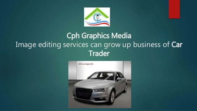 Cph Graphics Media Image editing services can grow up business of Car Trader