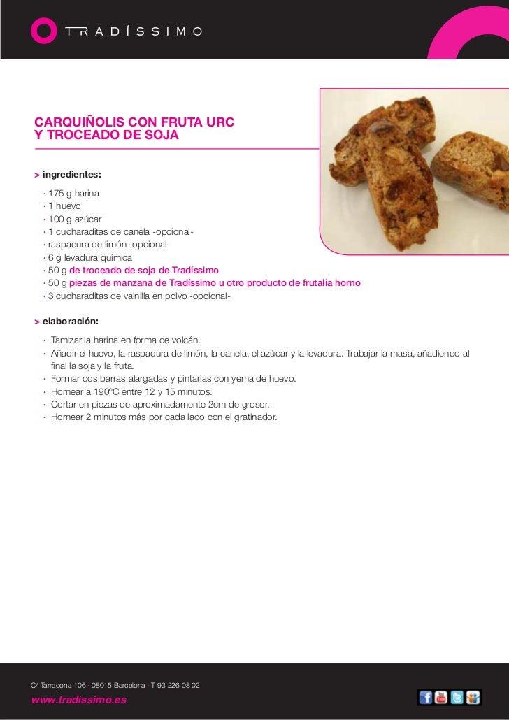 CARQUIÑOLIS CON FRUTA URC Y TROCEADO DE SOJA > ingredientes:   · 175 g harina   · 1 huevo   · 100 g azúcar   · 1 cucharadi...