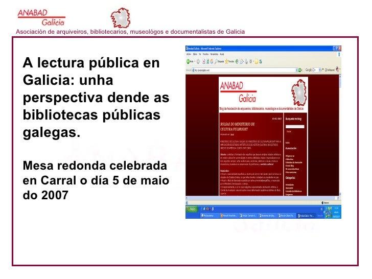 A lectura pública en Galicia: unha perspectiva dende as bibliotecas públicas galegas. Mesa redonda celebrada en Carral o d...