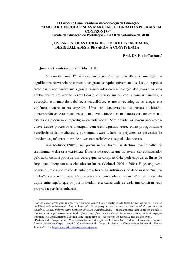 """1 II Colóquio Luso-Brasileiro de Sociologia da Educação """"HABITAR A ESCOLA E SUAS MARGENS: GEOGRAFIAS PLURAIS EM CONFRONTO""""..."""