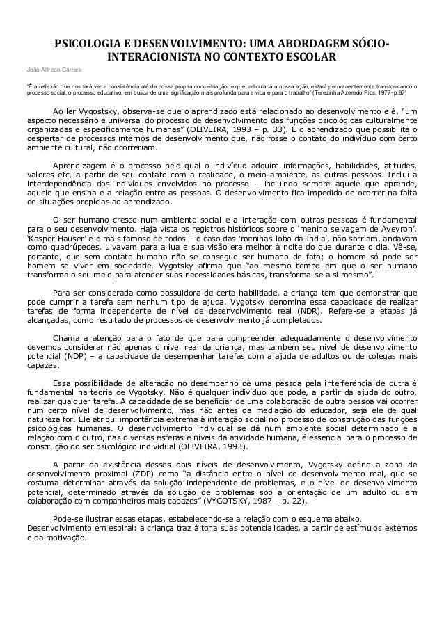 """PSICOLOGIA E DESENVOLVIMENTO: UMA ABORDAGEM SÓCIO- INTERACIONISTA NO CONTEXTO ESCOLAR João Alfredo Carrara """"É a reflexão q..."""