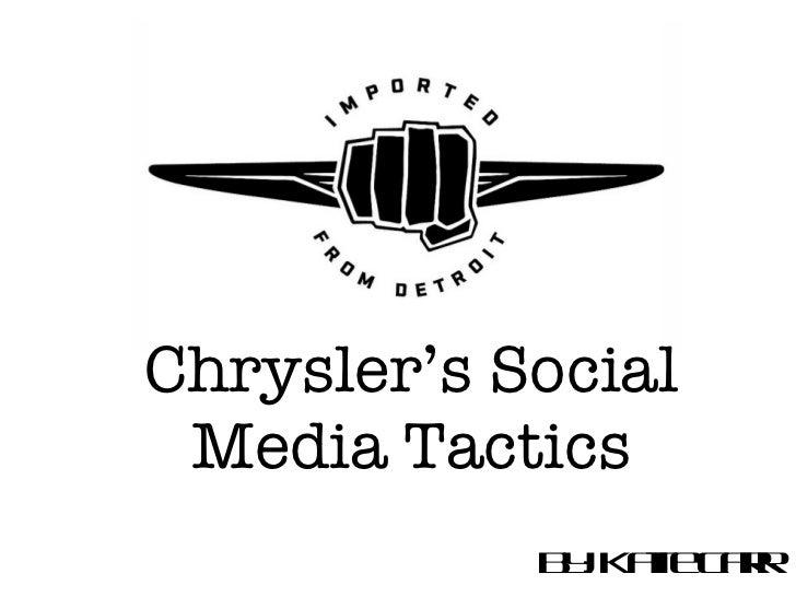 By: Katie Carr Chrysler's Social Media Tactics