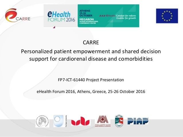 CARRE Personalized patient empowerment and shared decision support for cardiorenal disease and comorbidities FP7-ICT-61440...