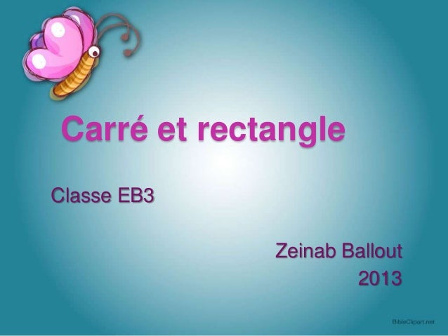 Carré et rectangleClasse EB3Zeinab Ballout2013