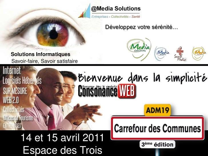 Développez votre sérénité…Solutions InformatiquesSavoir-faire, Savoir satisfaire    14 et 15 avril 2011    Espace des Trois