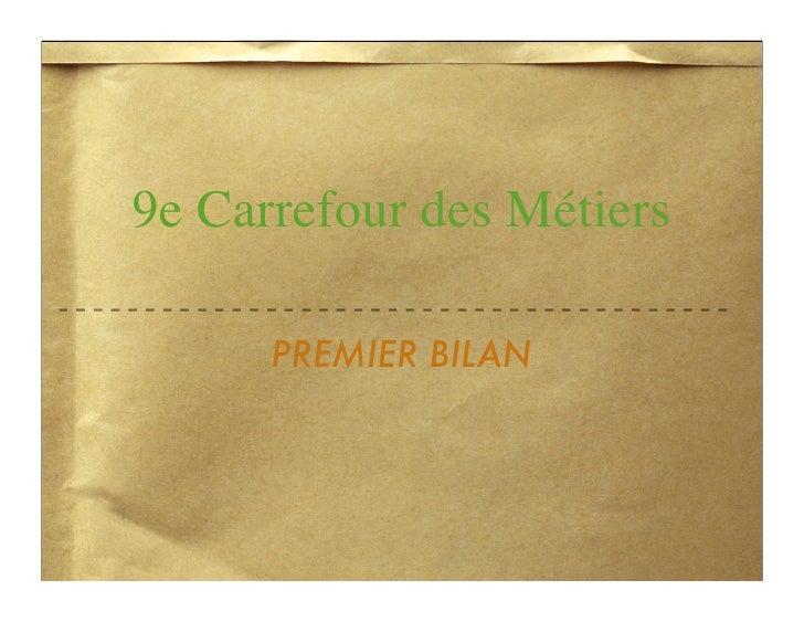 9e Carrefour des Métiers        PREMIER BILAN